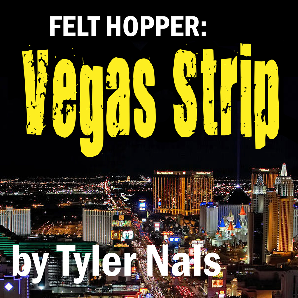 Felt Hopper Vegas Strip